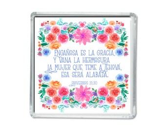 Spanish magnet - Mexican art - Proverbs 31:30 - Mothers day- Iman para el dia de la madre.