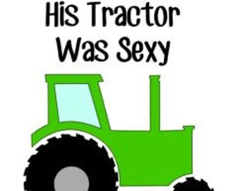 She thinks my tractors sexy actor