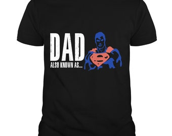 ff036281 Superman Dad Also Known As T Shirt, Father's Day 2019 T Shirt