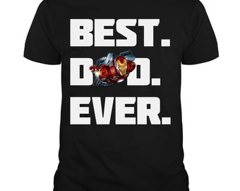 755941c8 Ironman Best Dad Ever T Shirt, Father's Day 2019 T Shirt, Avengers: Endgame  2019 T Shirt