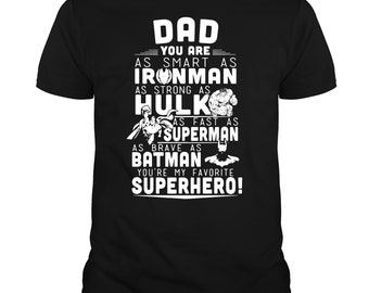 4fc9972f Dad You Are As Smart As Ironman As Strong As Hulk T Shirt, Father's Day  2019 T Shirt