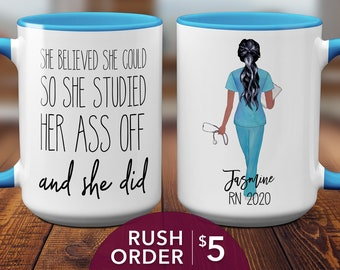 Personalized Nurse Graduation Gift She Believed She Could Studied Her Ass Off Coffee Mug Custom Graduation Gifts for New Nurse BSN RN S1035