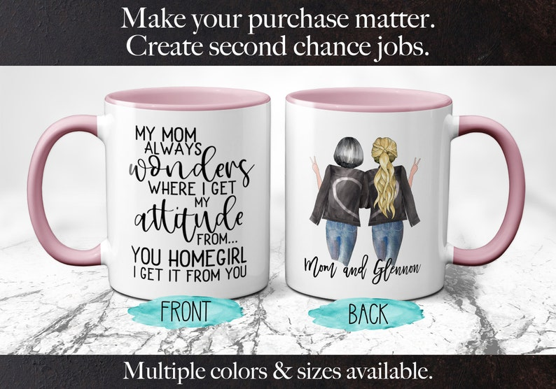 4ed9eb948b8 Personalized Funny Coffee Mug for Mom for Mother's Day My Mom Always  Wonders Where I Get My Attitude From You Homegirl Mother Daughter S1016