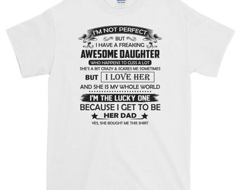 bc0cbcea I'm not perfect but i have a freaking awesome daughter unisex t-shirt,  family t-shirt, Father's day gift, shirt for dad, gift for father