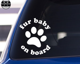 FUR BABY ON BOARD!! Paw shaped vinyl decal with Fur baby text in middle