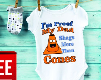 27f8a7f927 I Am Proof My Dad Shags More Than Cones Autocross Baby Onesie