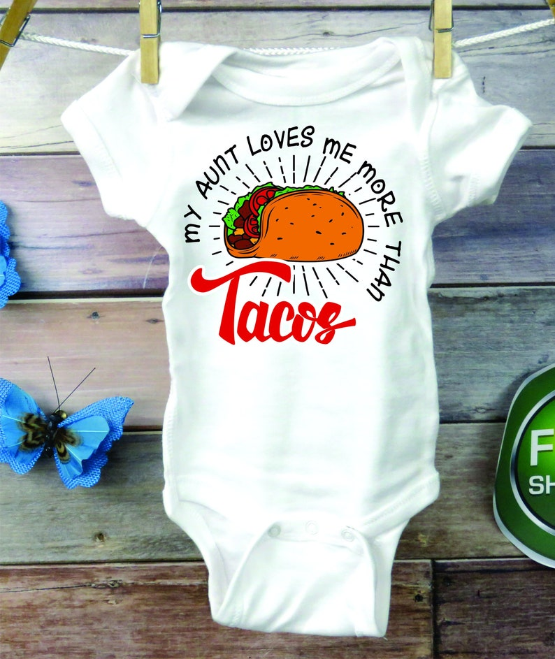 Taco Shirt Infant D10 Shirt Talk About Great My Aunt Loves Me More Than Tacos Baby Onesie \u00ae Newborn New Auntie Pregnancy Announcement