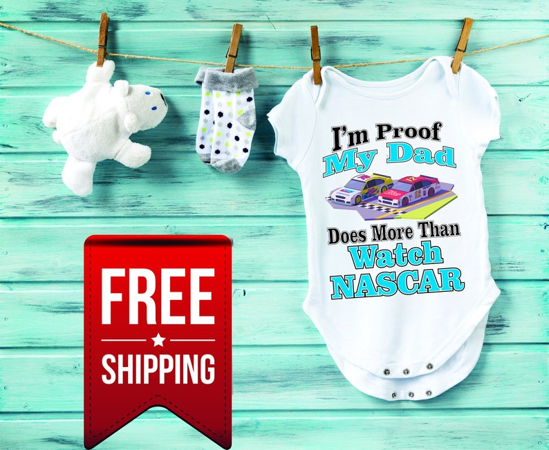 I Am Proof My Dad Does More Than Watch NASCAR Baby Onesie, One Piece  Snapsuit Gift, Announcement Pregnancy Reveal, Race Car, Racing Father