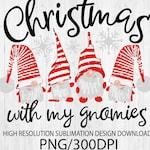 Christmas with my gnomies png - Sublimation design - Sublimation design download - DTG printing - Christmas t-shirts - Christmas PNG