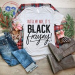 Outta my way it's Black FriYAY, Thanksgiving svg, cut file, cricut files, silhouette files, sublimation designs, Black Friday t-shirts