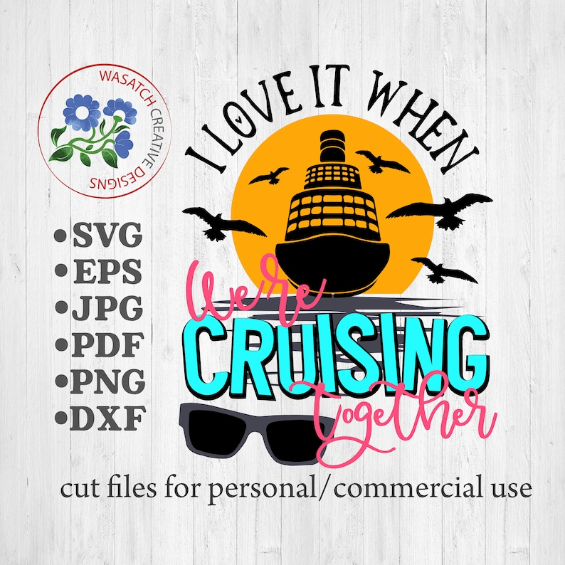 Download I love it when we're cruising together SVG Cutting file | Etsy