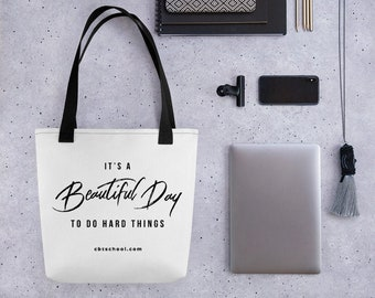 Tote Bag- It's a Beautiful Day To Do Hard Things