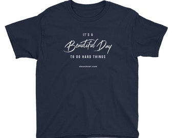 YOUTH- It's A Beautiful Day To Do Hard Things- Unisex Short Sleeve T-Shirt- White Text