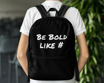 Be Bold Backpack