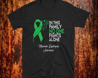 6d3efc0b In This Family No One Fights Alone Shirt | Muscular Dystrophy Shirt | Muscular  Dystrophy Awareness | Fighter | Family Support