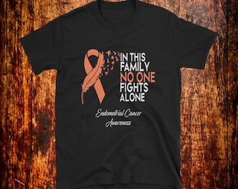 69299d09c In This Family No One Fights Alone Shirt | Endometrial Cancer Shirt | Endometrial  Cancer Awareness | Family Support | Fighter