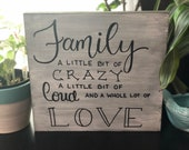 Family a Little Bit of Crazy/ Distressed/ Wood Sign/ Wall Decor