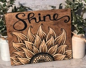 Shine Hand Painted Sunflower Wood Stained Sign