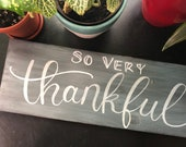 So Very Thankful Wood Sign/ Gray and White/ Home Decor