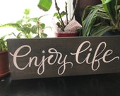 Enjoy Life Wood Sign / Gray and White/ Hand Lettered/ Home Decor
