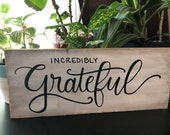 Incredibly Grateful/ Distressed/ Wood Sign/ Home Decor