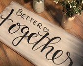 Better Together Wood Sign Home Decor