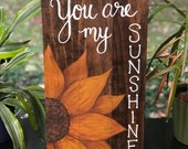 You are My Sunshine with Sunflower Hand Painted Wood Sign
