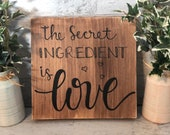 The Secret Ingredient is Love Wood Sign Home Decor
