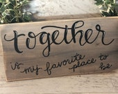 Together is my Favorite Place to be Wood Sign Wall Decor