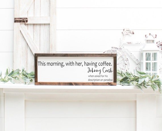 Home Decor This Morning With Her Having Coffee Johnny Cash Quote Wood Sign Coffee Bar Sign Coffee Bar Decor Kitchen Decor Quoted Wall Art Coffee Quotes Handmade Products Belasidevelopers Co Ke