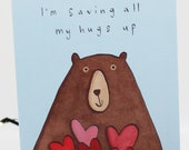 I'm saving all my hugs up card, sending a hug, friendship, love, hugs, miss you, love you, lockdown, thinking of you, keeping in touch.