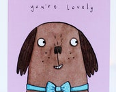 You're lovely card. dog with bowtie. friendship. friends. love. love you. boyfriend. girlfriend. valentines day.