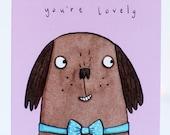 You're lovely card. animal valentines card. friendship. friends. love. love you. boyfriend. girlfriend. valentines day. dog. anniversary