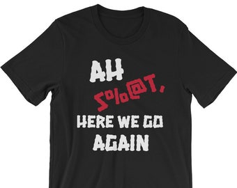 40f835b6 ah shit , here we go again cj T-Shirt | here we go again tshirt .
