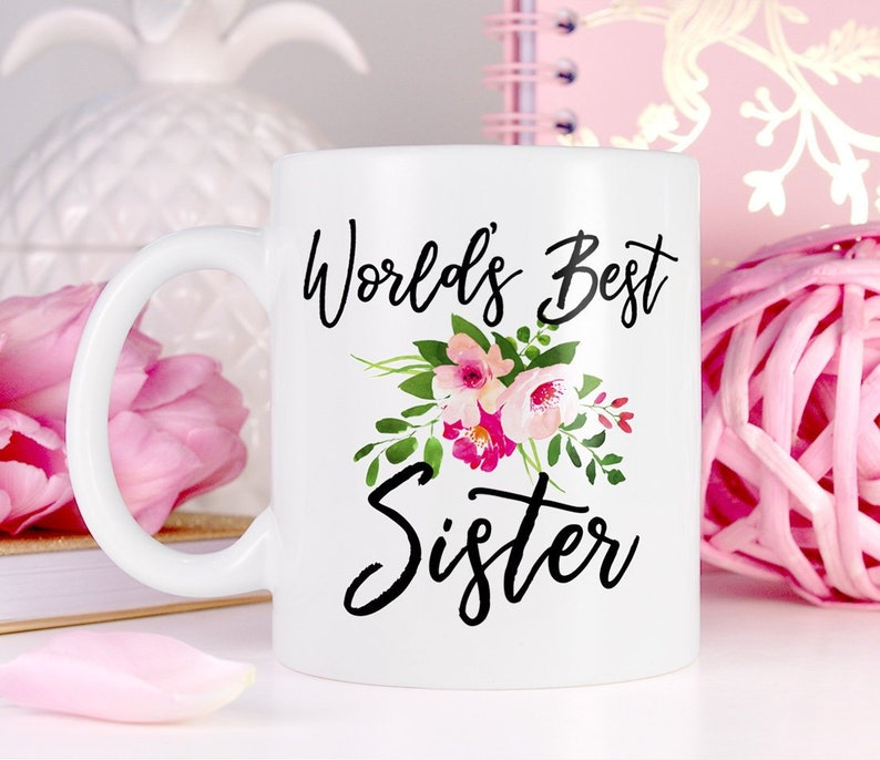 Cute Birthday Gift For Sister Worlds Best