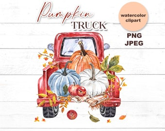 Watercolor Pumpkin Truck Clipart Fall Red Vintage Truck Pumpkins PNG Sublimation Autumn Apples Leaves Harvest Sign Thanksgiving Printable