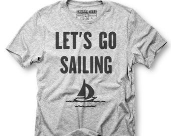 d1a281427c Lets go sailing shirt,sailing shirt,sailing,sailing t shirt,boating shirt,captain  shirt,nautical shirt,anchor shirt,sailing tee shirt