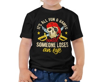 8a14dd3db Funny Pirate T Shirt | It's All Fun And Games Until Someone Loses An Eye | Kids  Boys Girls Birthday Shirt Gift Skull | Toddler Short Sleeve