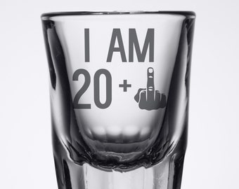 c8fbd85daad4 I Am 20 + 1 Middle Finger | Funny 2 oz Whiskey Shot Glass, Etched Sayings,  21st Birthday Gift for Men and Women Turning 21