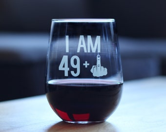 I Am 49 1 Middle Finger