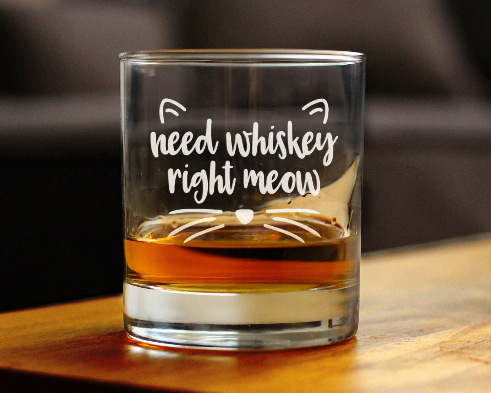 Need Whiskey Right Meow Rocks Glass
