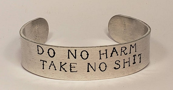 Do no harm take no shit