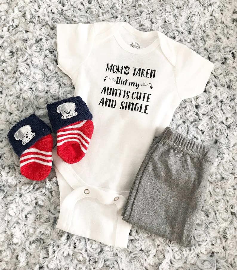 Mom/'s Taken But My Aunt is Cute And Single Baby Toddler Shirt Bodysuit Tees Funny Humor Gift Present Cute Kid Child Auntie Infant Clothing