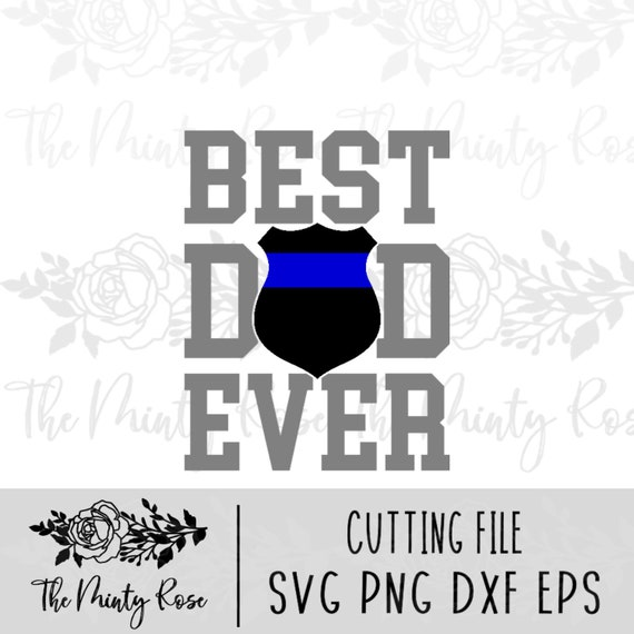 Best Dad Ever Svg Police Dad Back The Blue Fathers Day Svg Etsy