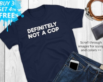 36745e0d Definitely Not A Cop - Funny Joke Police Halloween Undercover T-Shirt, Humor  T-Shirt, Police T-Shirt, Police Officer Gift