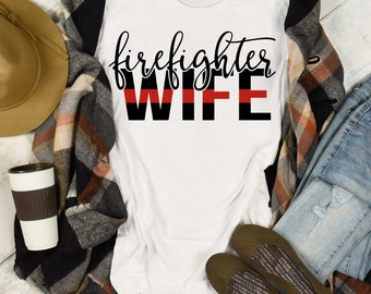 Firefighter Wife (Screen Print transfer) **Physical Item**