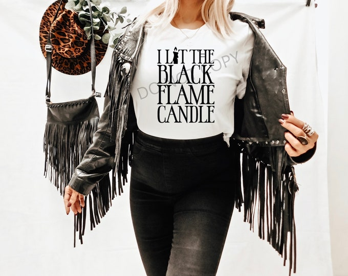 I Lit the Black Flame Candle Single Color Screen Print transfer **Physical Item**