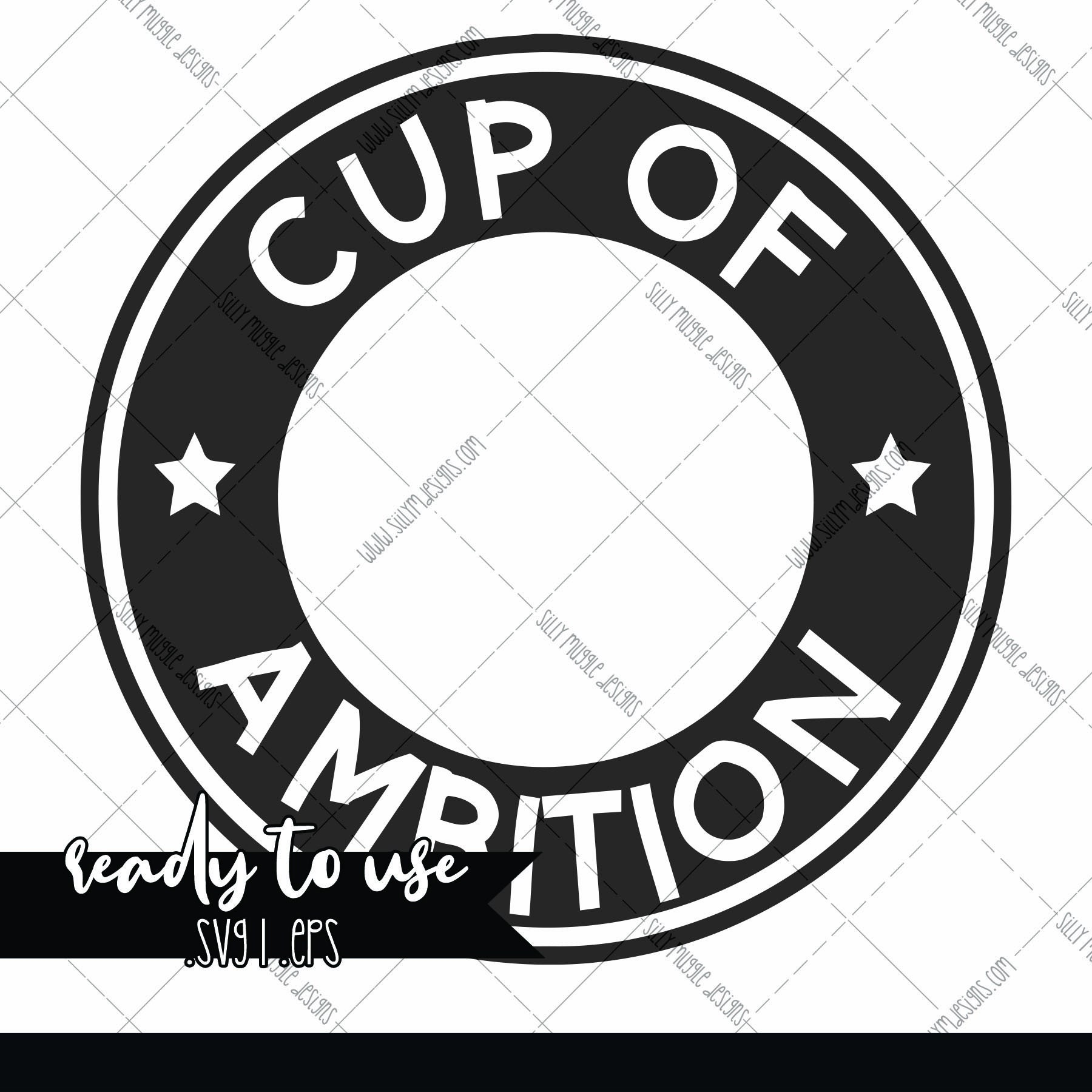 Cup Of Ambition Svg Starbucks Logo Decal Add On