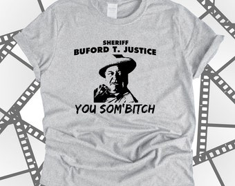 f590503ebbd Smokey and The Bandit Sheriff Buford T. Justice T Shirt Funny Quote Vintage  Old School Movie Comedy