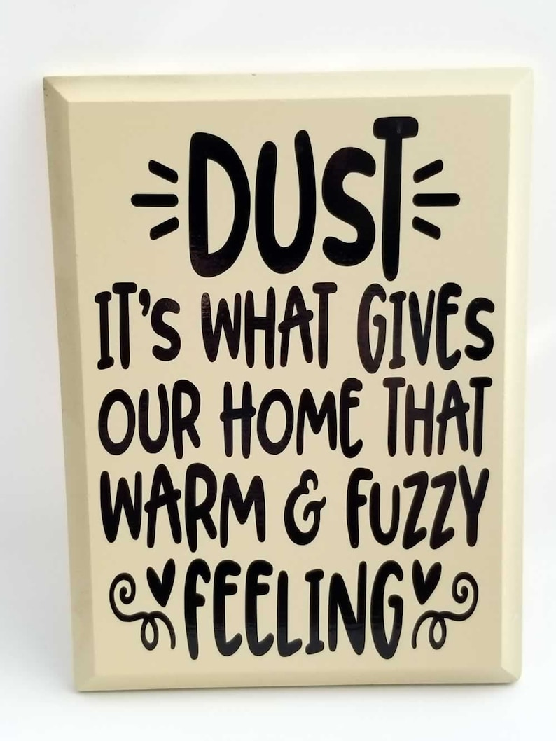 DUST Gives Our Home a Warm & Fuzzy Feeling Sign image 0
